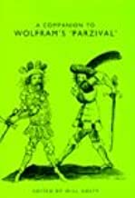 A Companion to Wolfram's Parzival (Studies in German Literature Linguistics and Culture) (1999-04-01)