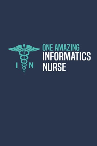 One Amazing Informatics Nurse: Blank Lined Notebook Journal Diary Paper, a Funny and Appreciation Gi