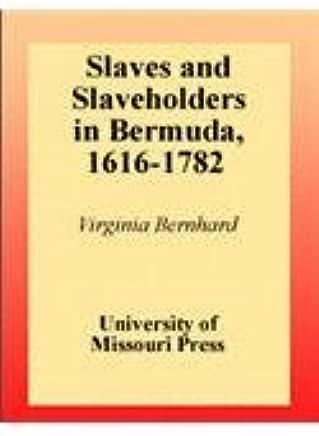 Slaves and Slaveholders in Bermuda, 1616-1782