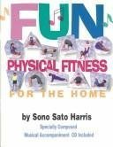 Fun Physical Fitness for the Home by Sono S. Harris (1997-05-02)