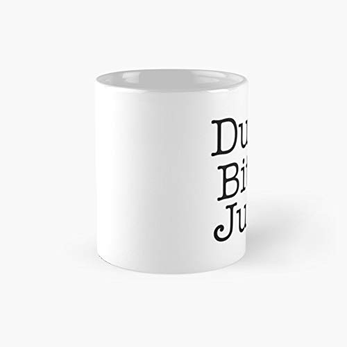 Dumb Bitch Juice Classic Mug Best Gift For Your Parent And Friend.