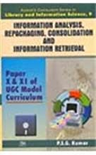 Information Analysis Repackaging, Consolidation and Information Retrival: Vol. 9: Paper X & XI of UGC Model Curriculum (Kumar's Curriculum Series in Library and Information Science)
