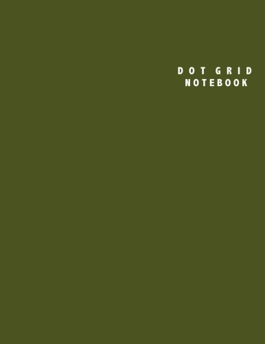 Dot Grid Notebook: Large (8.5 x 11 inches) - 106 Dotted Pages || Army Green Dotted Notebook/Journal