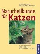 Naturheilkunde für Katzen: Grundlagen - Methoden - Krankheitsbilder