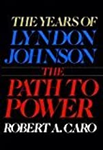 By Robert A. Caro - The Years of Lyndon Johnson, Vol. 1: The Path to Power (1983-02-07) [Hardcover]