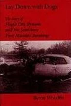Lay Down with Dogs: Hugh Otis Bynum and the Scottsboro First Monday Bombing by Byron Woodfin (2002-11-06)