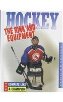 Hockey: The Rink and Equipment