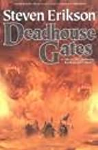 Deadhouse Gates (The Malazan Book of the Fallen, Book 2) 1st (first) edition Text Only