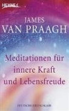 Meditationen für innere Kraft und Lebensfreude