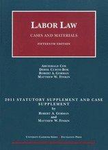Labor Law - 2011 Statutory Appendix & Case Supp (11) by Cox, Archibald - Bok, Derek C - Gorman, Robert A - Finkin, Ma [P