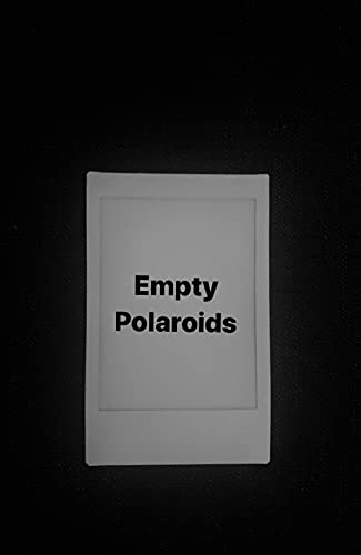 Empty Polariods (English Edition)