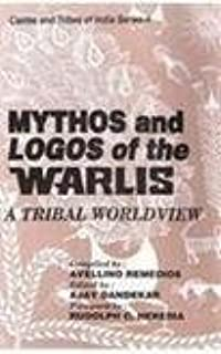 Mythos and Logos of the Warlis: A Tribal Worldview