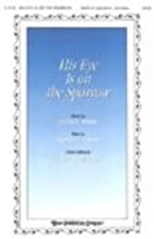 HIS EYE IS ON THE SPARROW - Jack Schrader - - Choral - Sheet Music