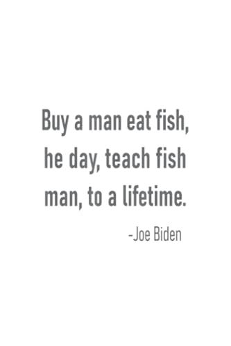 Getting Things Done Planner  Joe Biden Quote Buy a Man Eat Fish