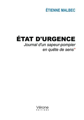 État durgence - Journal dun sapeur-pompier en quête de sens