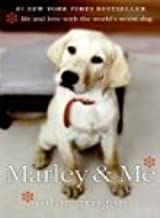 Marley Me Life and Love with the World s Worst Dog
