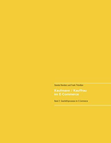 Kaufmann/Kauffrau im E-Commerce: Geschäftsprozesse im E-Commerce