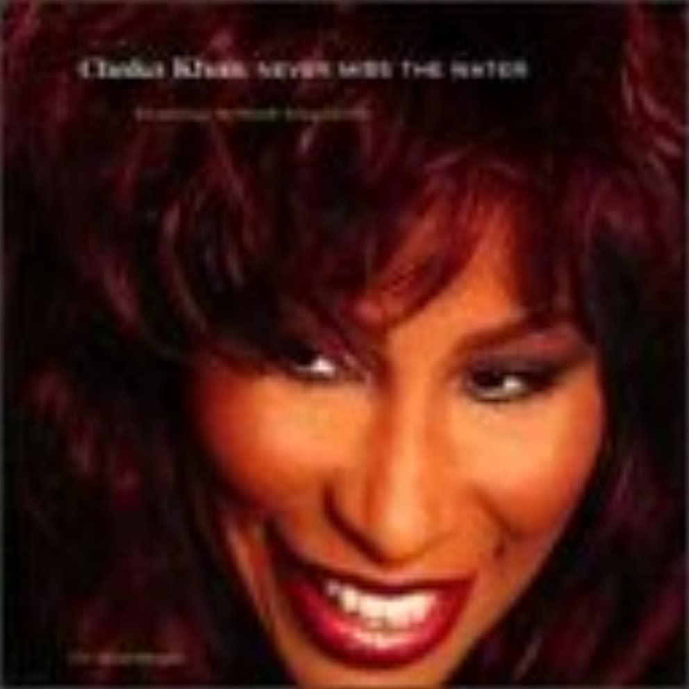 Never Miss the Water by Chaka Khan (1996-11-05)