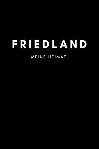 Friedland: Notizbuch, Notizblock, Notebook   Liniert, Linien, Lined   DIN A5 (6x9 Zoll), 120 Seiten   Notizen, Termine, Planer, Tagebuch, Organisation   Deine Stadt, Dorf, Region, Liebe und Heimat