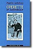 Operette im Ausverkauf: Studien zum Libretto des musikalischen Unterhaltungstheaters im Österreich der Zwischenkriegszeit