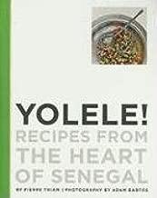 Yolele!  Recipes From the Heart of Senegal