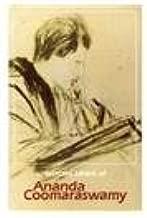 Selected Letters of Ananda K. Coomaraswamy