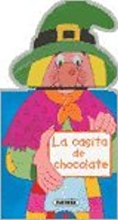 La casita de chocolate/ The Little Chocolate House (Cuentos Sorpresa/ Surprise Stories) (Spanish Edition)