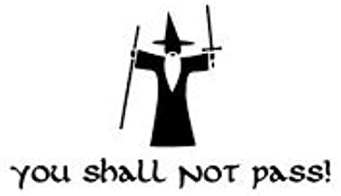 "You Shall Not Pass Gandolf Lords Of The Rings Inspired Vinyl Decal Sticker|BLACK|Cars Trucks Vans SUV Wall Art|5.5"" X 3.5""