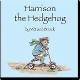 Harrison the Hedgehog: Book 1