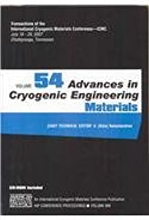 Advances in Cryogenic Engineering Materials: Transactions of the International Cryogenic Materials Conference - ICMC, Vol. 54 (AIP Conference Proceedings / Materials Physics and Applications)