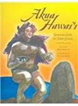Akua Hawai'i: Hawaiian Gods And Their Stories