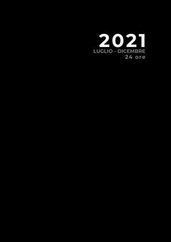 Agenda semestrale 2021, 24 ore, nero classico (Luglio - Dicembre): Agenda 2021 | Notebook | formato grande - Formato A4 | 190 pagine | copertina del libro: opaca e flessibile