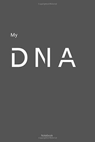My DNA: What is in your DNA?,  Great notebook Get out what's inside you.: 6x9 in  120 pages