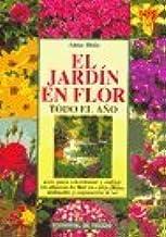 El Jardin En Flor Todo El Año: Amazon.es: Anna Bisio: Libros