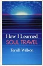 How I Learned Soul Travel the True Exp