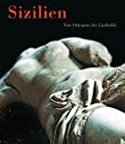 Sizilien. Von Odysseus bis Garibaldi: Katalog zur Ausstellung der Kunst- und Ausstellungshalle der Bundesrepublik Deutschland, Bonn - Jutta (Herausgeber) Frings