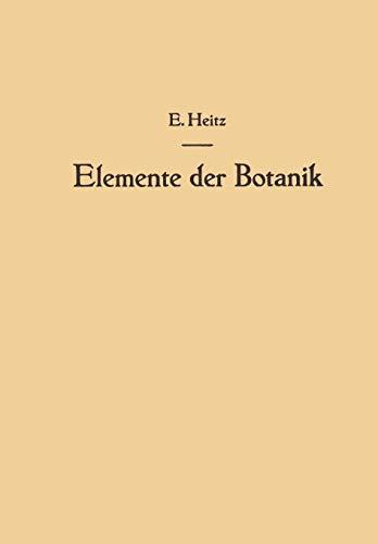 Elemente der Botanik: Eine Anleitung zum Studium der Pflanze durch Beobachtungen und Versuche an Crepis capillaris <L.> Wallr.