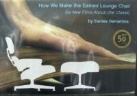 How We Make the Eames Lounge Chair: Six New Films About the Classic