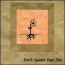 Earth Against Your Skin by Tombstone Trailerpark