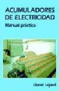 Acumuladores De Electricidad:manual Practico