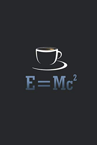 Kaffee Tasting Buch: Dein persönliches Verkostungsbuch zum selber ausfüllen ♦ für über 100 verschiedene Kaffeesorten ♦ Egal ob aus europäischen, ... Kaffee ♦ 6x9 Format ♦ Motiv: E=MC2 15