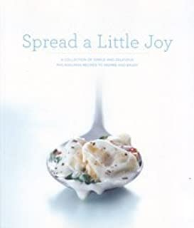 Spread a Little Joy - A Collection of Simple and Delicious Philadelphia Recipes to Inspire and Enjoy