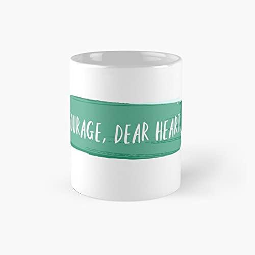 Courage Dear Heart Classic Mug Best Gift Funny Coffee Mugs 11 Oz