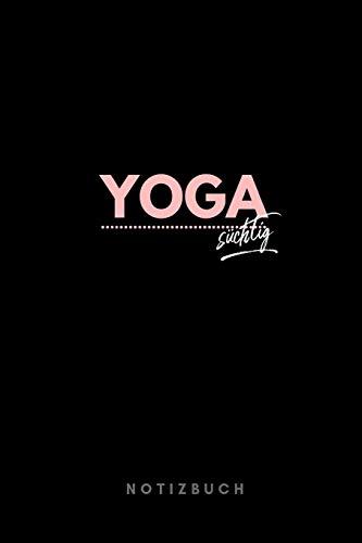 Yoga süchtig Notizbuch: 110 Seiten | liniert | Geschenk Yogalehrer