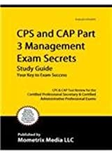 Cps and Cap Part 3 Management Exam Secrets Study Guide: Cps & Cap Test Review for the Certified Professional Secretary & Certified Administrative Professional Exams