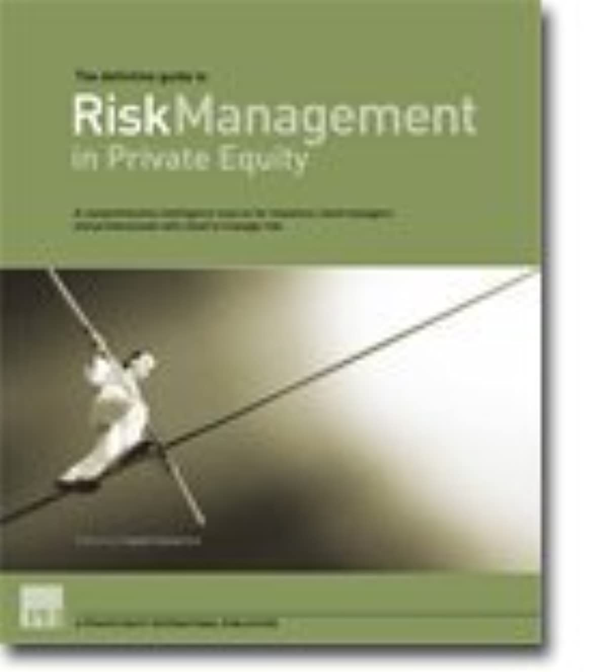 The Definative Guide to Risk Management in Private Equity