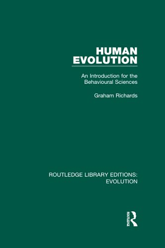 Human Evolution: An Introduction for the Behavioural Sciences (Routledge Library Editions: Evolution)