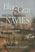 Tucker, S: Blue and Gray Navies: The Civil War Afloat