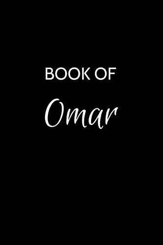 Book of Omar: Omar Journal - A Gratitude Journal Notebook for Men Boys Fathers and Sons with the name Omar - Handsome Elegant Bold & Personalized - An ... - 6'x9' Diary or Notepad. & Back to School.