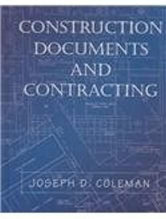 Construction Documents and Contracting: Joseph D  Coleman